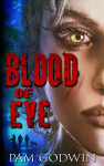 Cover Reveal: Blood of Eve (Trilogy of Eve #2) by Pam Godwin