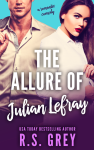 Cover Reveal: THE ALLURE OF JULIAN LEFRAY by R.S. GREY