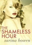 Blog Tour, Review & Excerpt: THE SHAMELESS HOUR (THE IVY YEARS #4) by SARINA BOWEN