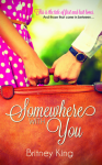 Book Promo & Excerpt: Somewhere With You by Britney King