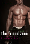 THE FRIEND ZONE (GAME ON #2) by KRISTEN CALLIHAN
