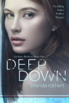 Blog Tour, Excerpt & Giveaway: Deep Down by Brenda Rothert