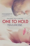 Series Sale: ONE TO HOLD by TIA LOUISE