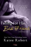 Blog Tour, Excerpt & Giveaway: FALLING FOR HIS BEST FRIEND by KATEE ROBERT