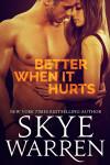 Release Blitz + Giveaway: Better When It Hurts (Stripped #2) by Skye Warren
