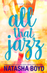 Review + Excerpt & Giveaway: ALL THAT JAZZ by NATASHA BOYD