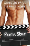 Excerpt Reveal: PORN STAR by LAURELIN PAIGE and SIERRA SIMONE