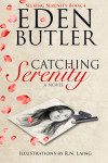 Blog Tour: CATCHING SERENITY (SEEKING SERENITY #4) by EDEN BUTLER