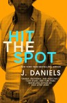 Cover Reveal + Giveaway: Hit the Spot (Dirty Deeds #2) by J. Daniels