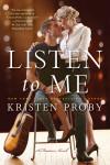 Release Week Blitz + Excerpt & Giveaway: Listen To Me by Kristen Proby