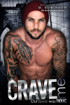 Cover Reveal + Excerpt: Crave Me by M. Robinson