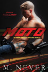 Release Blitz + Excerpt & Giveaway: MOTO by M. NEVER