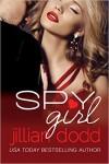 Release Blitz: SPY GIRL by JILLIAN DODD