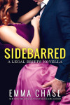 RELEASE DAY REVIEW + EXCERPT: SIDEBARRED (THE LEGAL BRIEFS #3.5) by EMMA CHASE