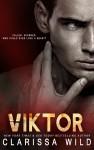 Release Blitz + Excerpt & Giveaway: Viktor by Clarissa Wild