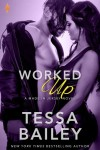 Cover Reveal: Worked Up (Made In Jersey #3) by Tessa Bailey