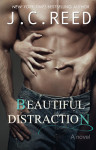 Book Tour + Giveaway: Beautiful Distraction by J.C. Reed