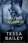 THROWN DOWN (A MADE IN JERSEY NOVEL) by TESSA BAILEY