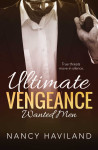 Cover Reveal + Excerpt & Giveaway: ULTIMATE VENGEANCE (WANTED MEN #4) by NANCY HAVILAND