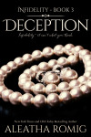 Release Day Blitz + Excerpt: Deception (Infidelity #3) by Aleatha Romig
