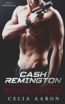 Cover Reveal + Excerpt: Cash Remington and the Missing Heiress by Celia Aaron
