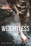 Cover Reveal + Excerpt: Weightless by Kandi Steiner