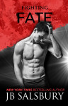 FIGHTING FATE (FIGHTING #6) by JB SALSBURY