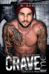 Blog Tour + Excerpt & Giveaway: Crave Me by M. Robinson