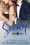 Release Day Blitz + Excerpt & Giveaway: Sway (Landry Family #1) by Adriana Locke