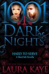 Excerpt – 1001 Dark Nights: Hard to Serve by Laura Kaye