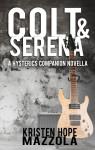 Release Day Blitz + Excerpt: Colt & Serena by Kristen Hope Mazzola