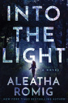 Blog Tour + Excerpt: Into the Light by Aleatha Romig