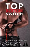 Release Day Blitz + Excerpt: TOP BOTTOM SWITCH by Chelle Bliss