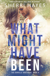 Release Blitz + Excerpt: What Might Have Been (Daniels Brothers #4) by Sherri Hayes