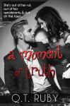 Excerpt Reveal: A Moment of Truth (A Matter of Trust #2) by Q.T. Ruby
