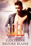 Blog Tour w/Excerpt: ACED by ELLA FRANK & BROOKE BLAINE
