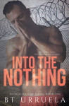 Blog Tour + Excerpt: Into the Nothing (Broken Outlaw #1) by BT Urruela