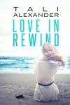 Book Spotlight & Excerpt: Love in Rewind (Audio Fools #1) by Tali Alexander