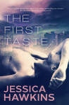 COVER REVEAL + GIVEAWAY: THE FIRST TASTE (SLIP OF THE TONGUE #2) by JESSICA HAWKINS