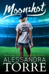 Release Day Review: MOONSHOT by ALEXANDRA TORRE