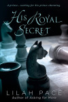 SERIES REVIEW: HIS ROYAL SECRET and HIS ROYAL FAVORITE by LILAH PACE