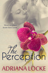 SALE BLITZ + EXCERPT: THE PERCEPTION (The Exception #2) by ADRIANA LOCKE