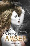 Loving Amber by Roya Carmen Excerpt + Giveaway