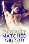 Cover Reveal: ROYALLY MATCHED by EMMA CHASE