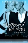 RELEASE BLITZ: CHALLENGED BY YOU (Love in the City #5) by STEPH NUSS