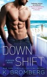Down Shift (Driven #8) by K. Bromberg Review + Giveaway