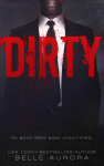 Dirty (RAW Family #2) by Belle Aurora Release Day Blitz