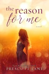 The Reason for Me by Prescott Lane Excerpt Reveal