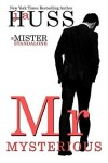 Mr. Mysterious by J.A. Huss Excerpt + Giveaway