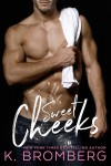 Sweet Cheeks by K. Bromberg Cover Reveal